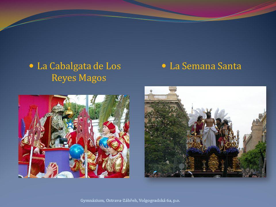 La Cabalgata de Los Reyes Magos La Semana Santa Gymnázium, Ostrava-Zábřeh, Volgogradská 6a, p.o.