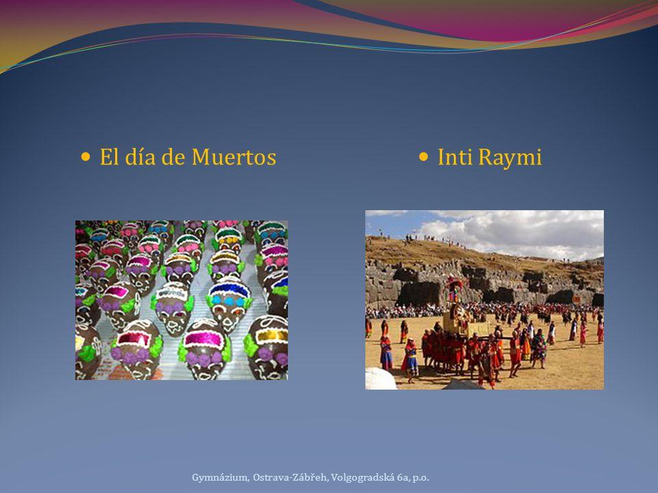 El día de Muertos Inti Raymi Gymnázium, Ostrava-Zábřeh, Volgogradská 6a, p.o.