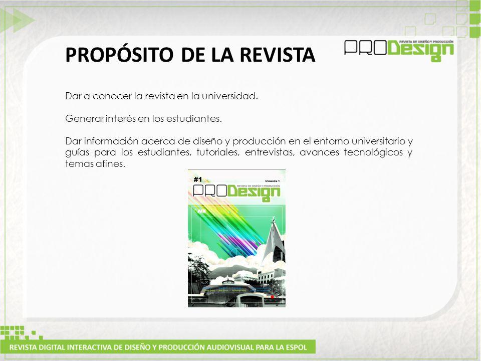 PROPÓSITO DE LA REVISTA Dar a conocer la revista en la universidad.