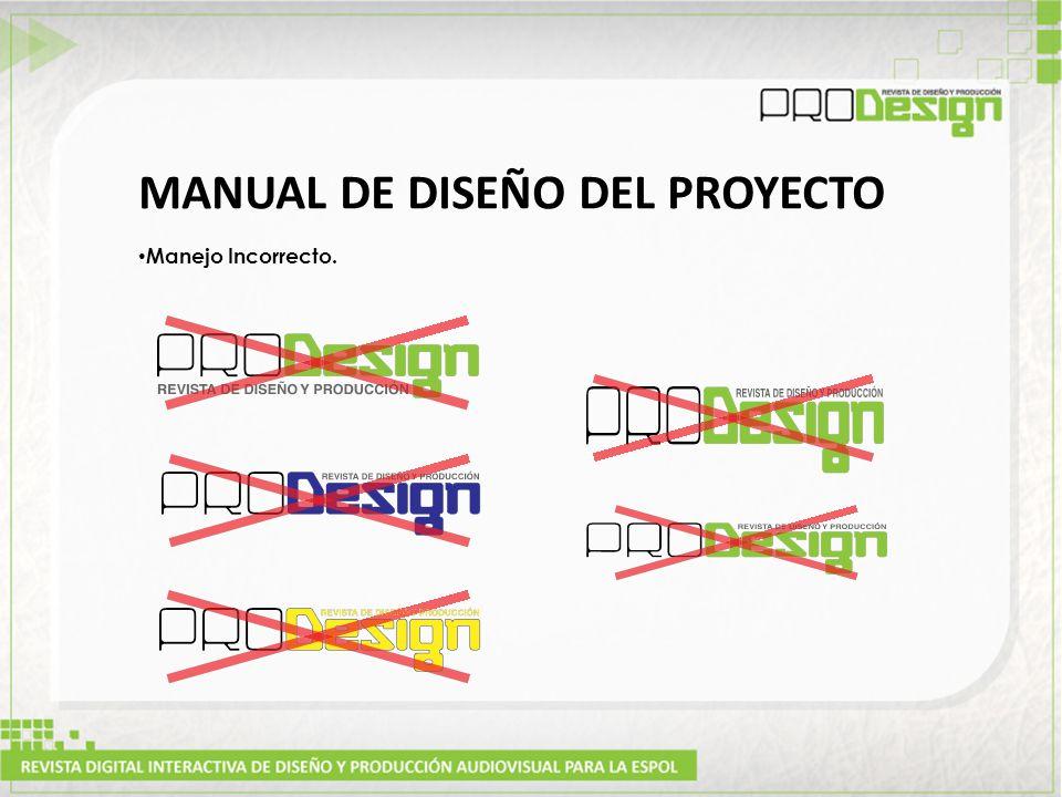 MANUAL DE DISEÑO DEL PROYECTO Manejo Incorrecto.