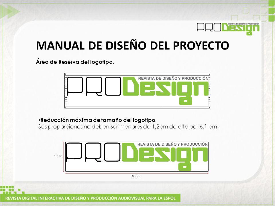 Reducción máxima de tamaño del logotipo Sus proporciones no deben ser menores de 1,2cm de alto por 6,1 cm.