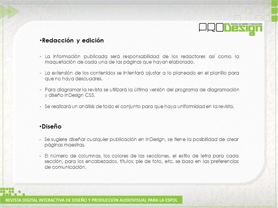 Redacción y edición -La información publicada será responsabilidad de los redactores así como la maquetación de cada una de las páginas que hayan elaborado.