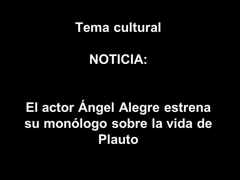 Tema cultural NOTICIA: El actor Ángel Alegre estrena su monólogo sobre la vida de Plauto