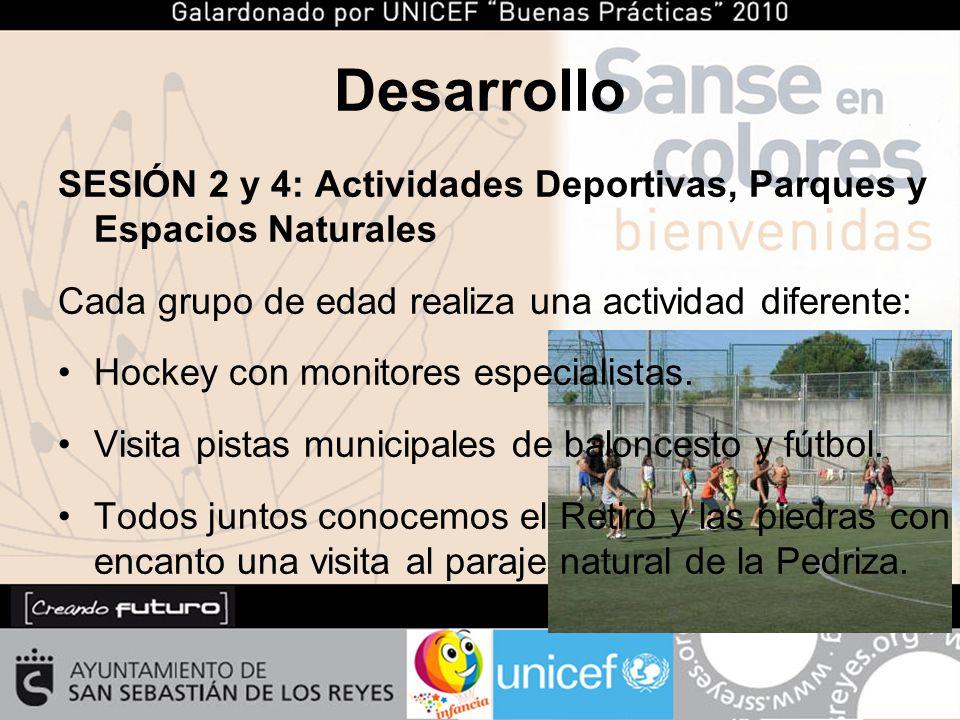SESIÓN 2 y 4: Actividades Deportivas, Parques y Espacios Naturales Cada grupo de edad realiza una actividad diferente: Hockey con monitores especialistas.