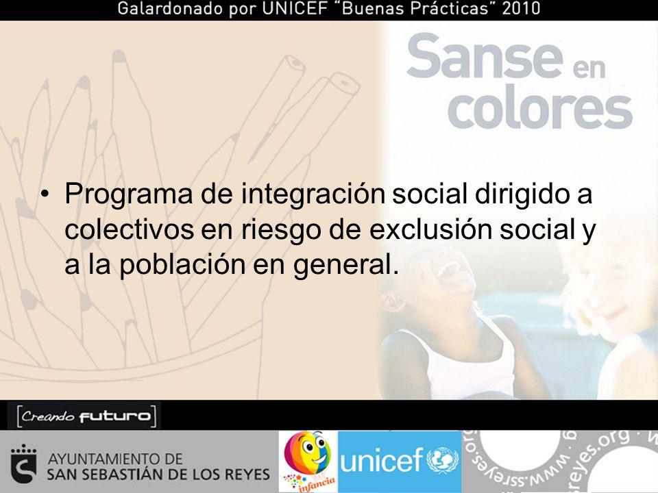 Programa de integración social dirigido a colectivos en riesgo de exclusión social y a la población en general.