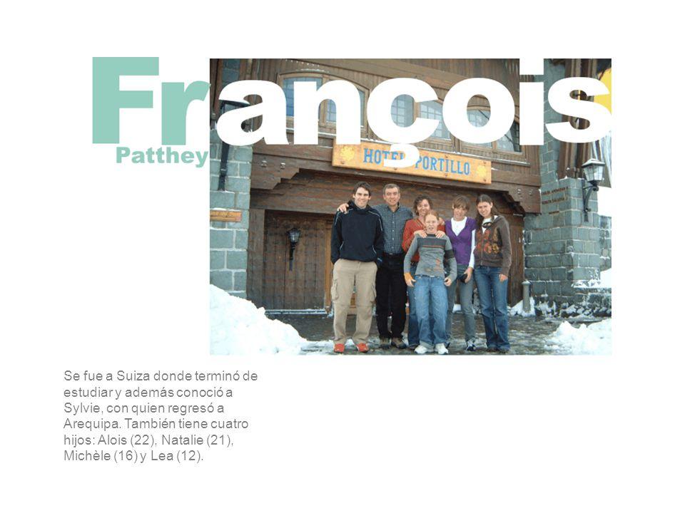Se fue a Suiza donde terminó de estudiar y además conoció a Sylvie, con quien regresó a Arequipa.