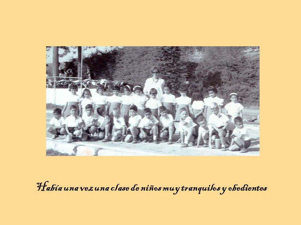 Había una vez una clase de niños muy tranquilos y obedientes