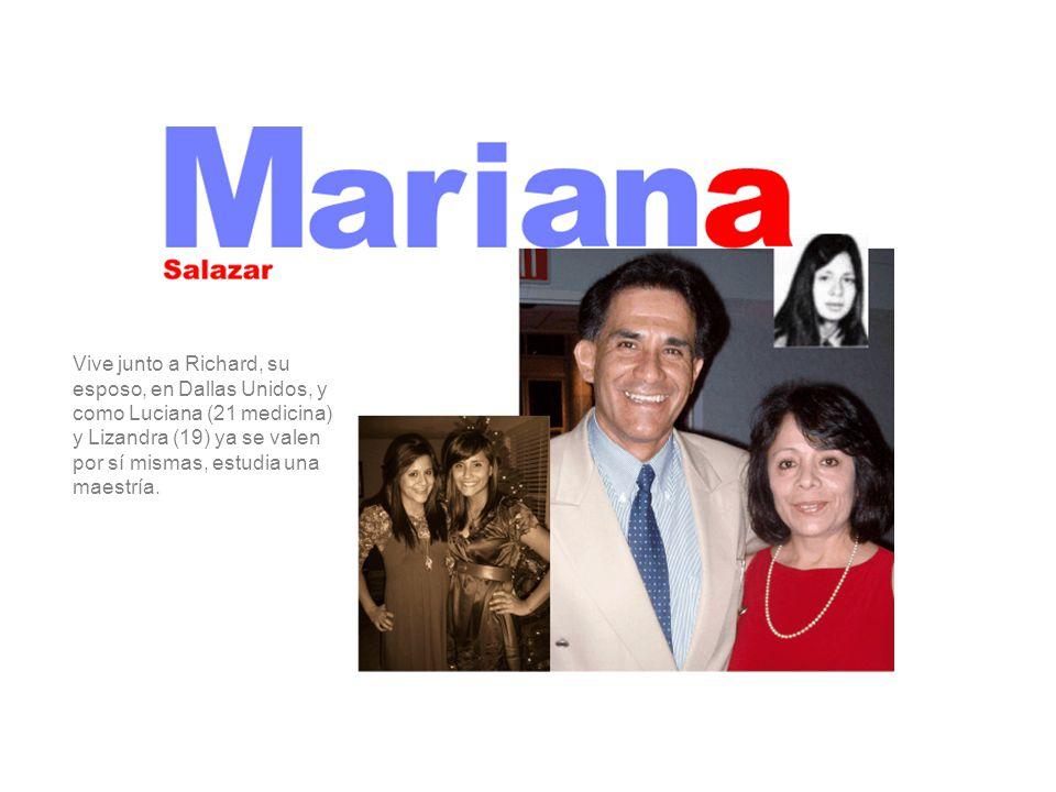 Vive junto a Richard, su esposo, en Dallas Unidos, y como Luciana (21 medicina) y Lizandra (19) ya se valen por sí mismas, estudia una maestría.