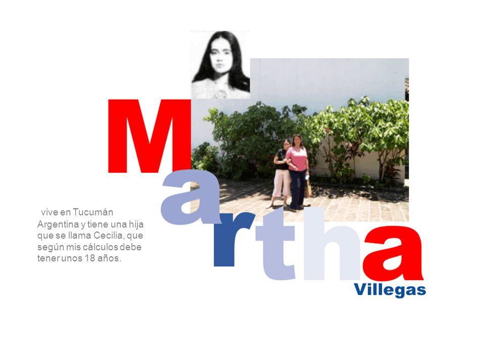 vive en Tucumán Argentina y tiene una hija que se llama Cecilia, que según mis cálculos debe tener unos 18 años.