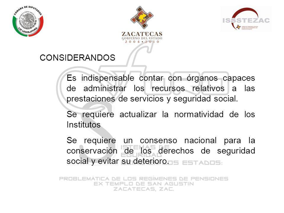 CONSIDERANDOS Es indispensable contar con órganos capaces de administrar los recursos relativos a las prestaciones de servicios y seguridad social.