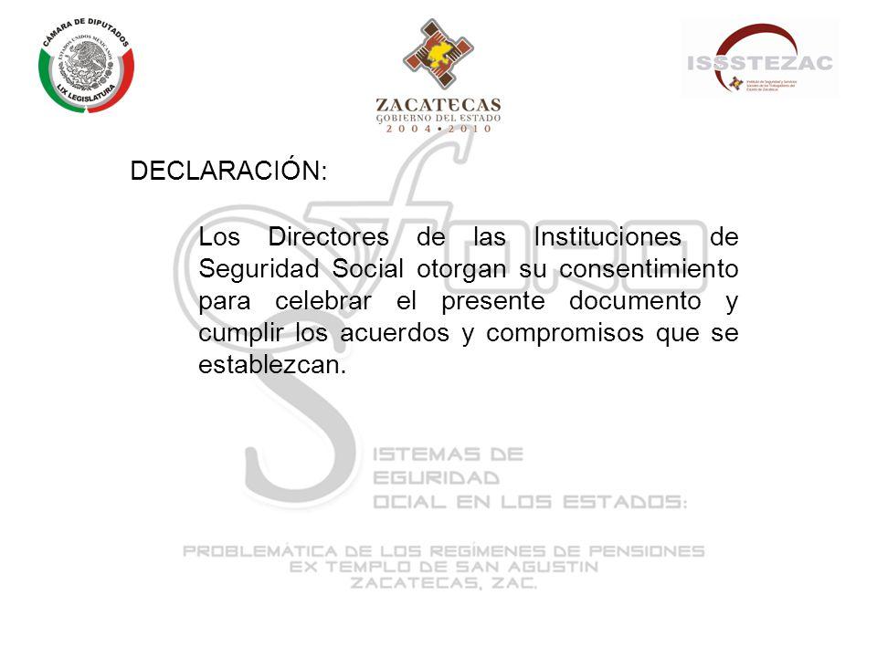 DECLARACIÓN: Los Directores de las Instituciones de Seguridad Social otorgan su consentimiento para celebrar el presente documento y cumplir los acuerdos y compromisos que se establezcan.
