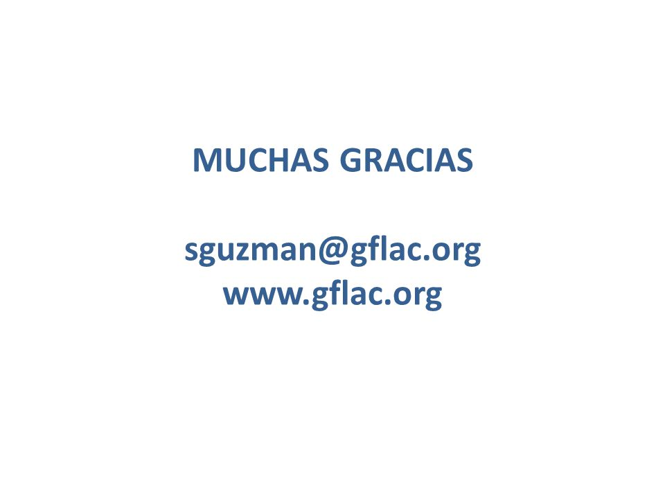 MUCHAS GRACIAS sguzman@gflac.org www.gflac.org