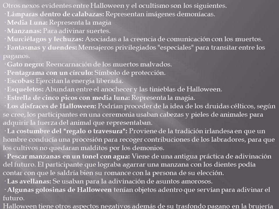 Otros nexos evidentes entre Halloween y el ocultismo son los siguientes.