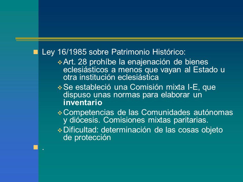 Ley 16/1985 sobre Patrimonio Histórico:  Art.