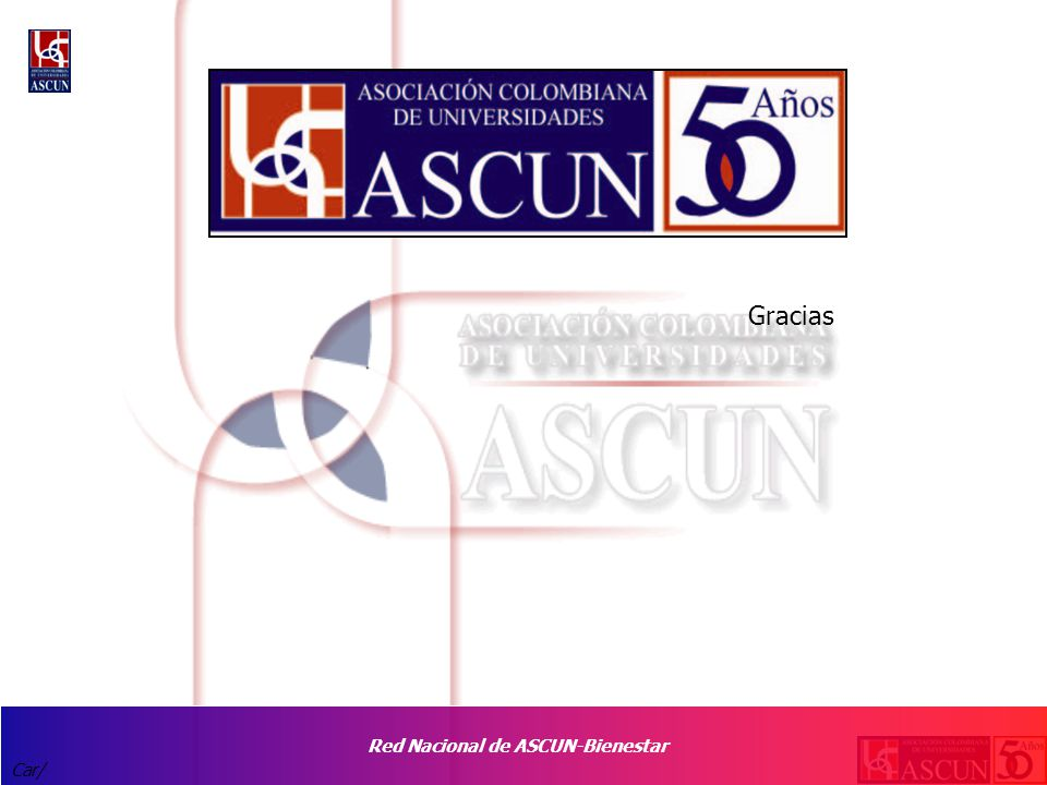 Red Nacional de ASCUN-Bienestar Car/ Gracias