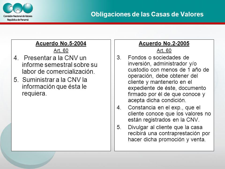Obligaciones de las Casas de Valores Acuerdo No.5-2004 Art.