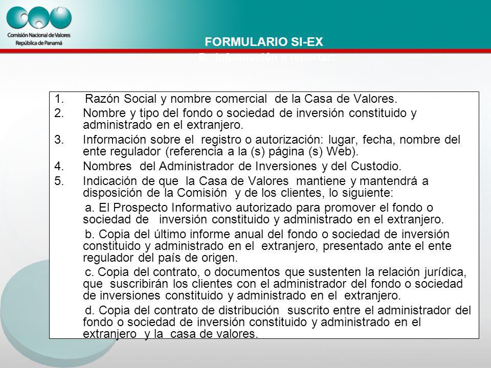 FORMULARIO SI-EX B. Información a reportar: 1.