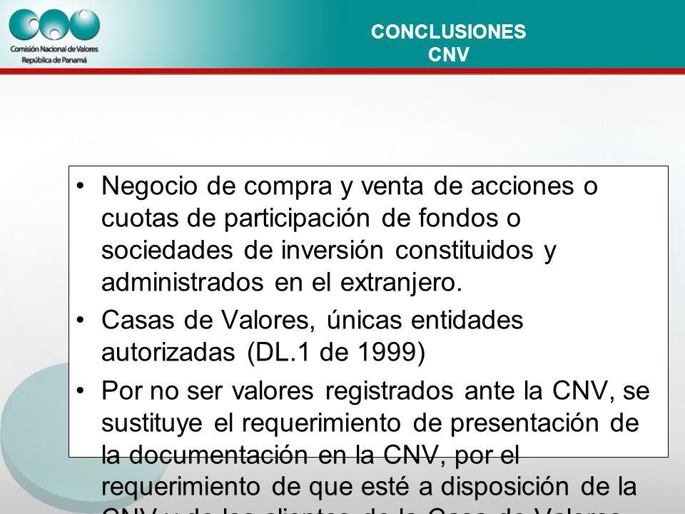 CONCLUSIONES CNV Negocio de compra y venta de acciones o cuotas de participación de fondos o sociedades de inversión constituidos y administrados en el extranjero.