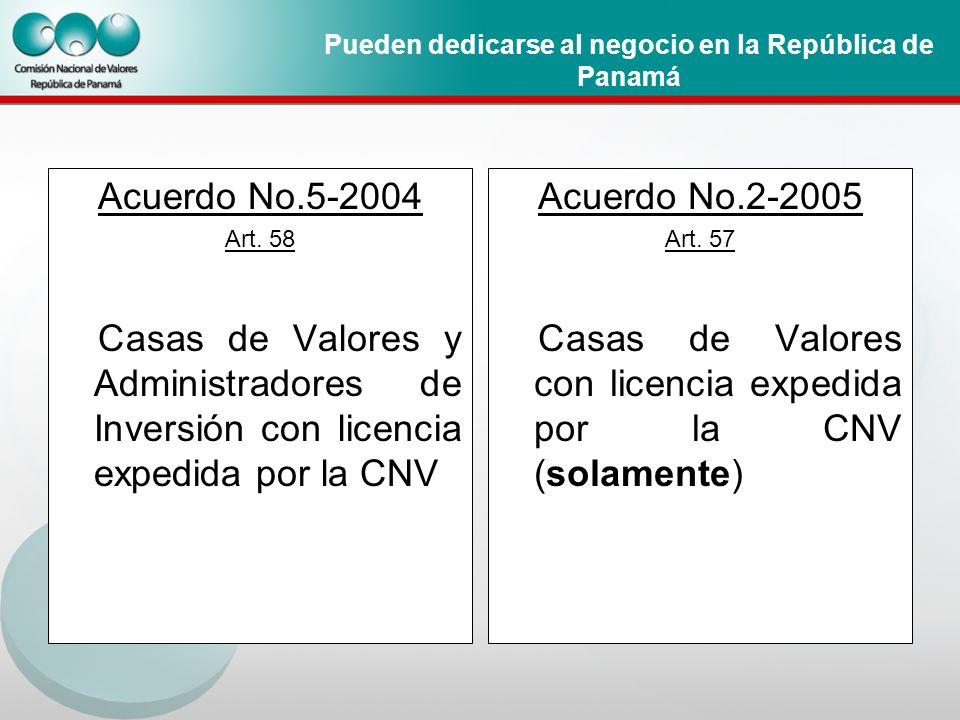 Pueden dedicarse al negocio en la República de Panamá Acuerdo No.5-2004 Art.