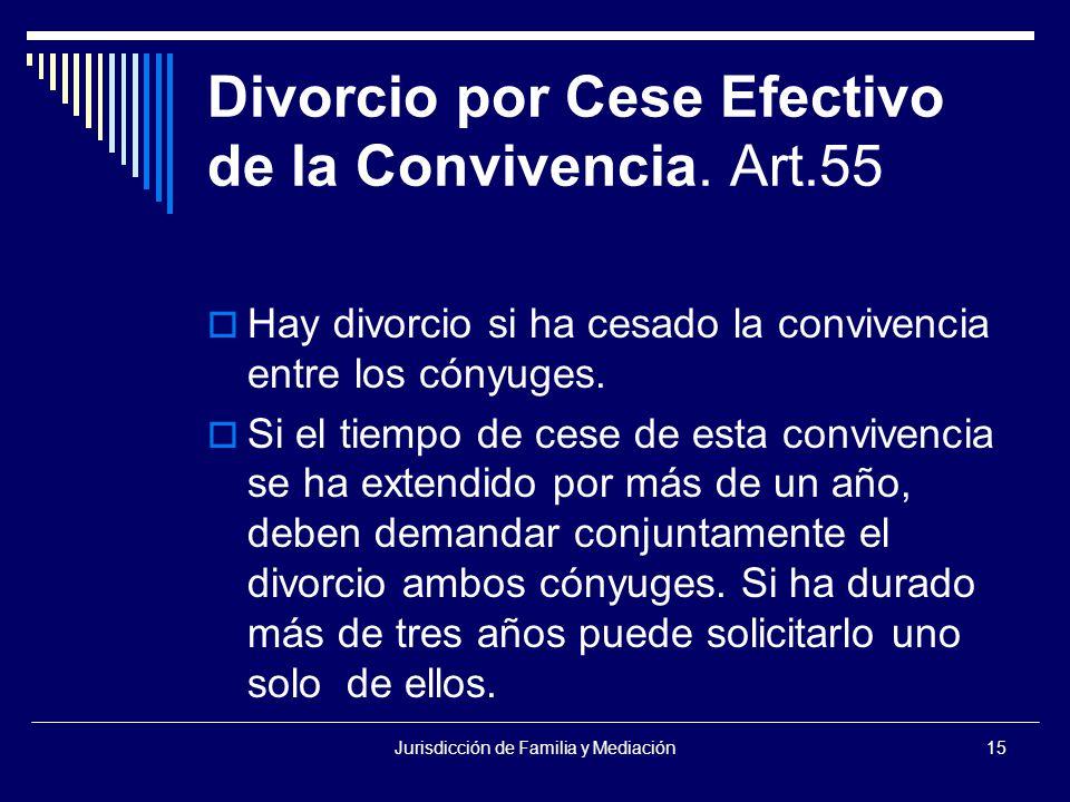 Jurisdicción de Familia y Mediación15 Divorcio por Cese Efectivo de la Convivencia.