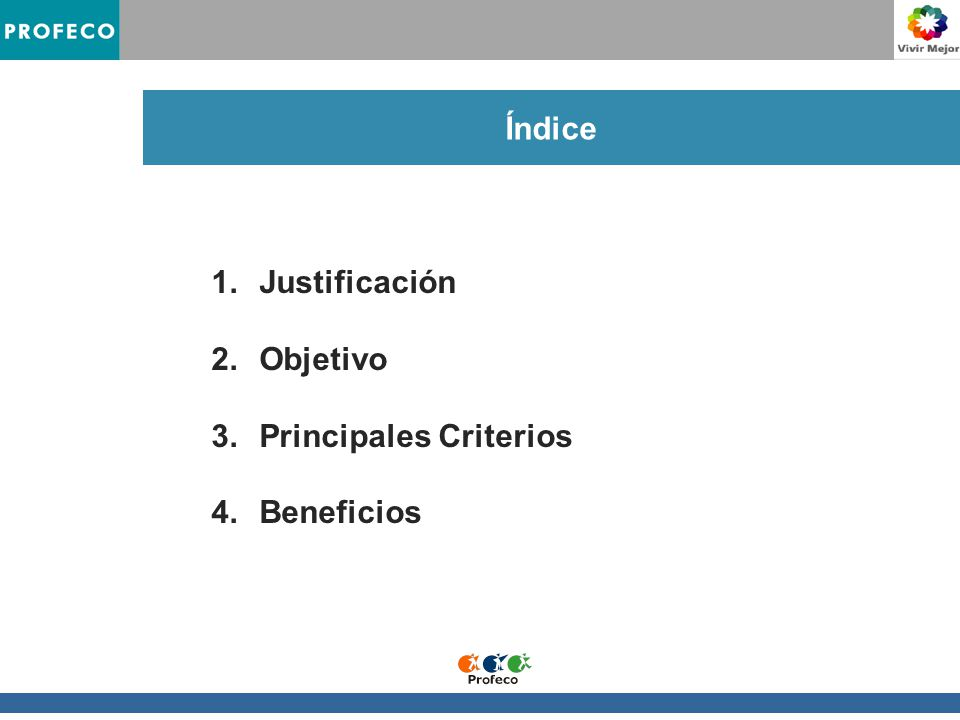 Índice 1.Justificación 2.Objetivo 3.Principales Criterios 4.Beneficios