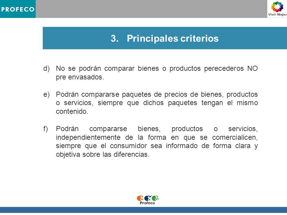 3.Principales criterios d)No se podrán comparar bienes o productos perecederos NO pre envasados.