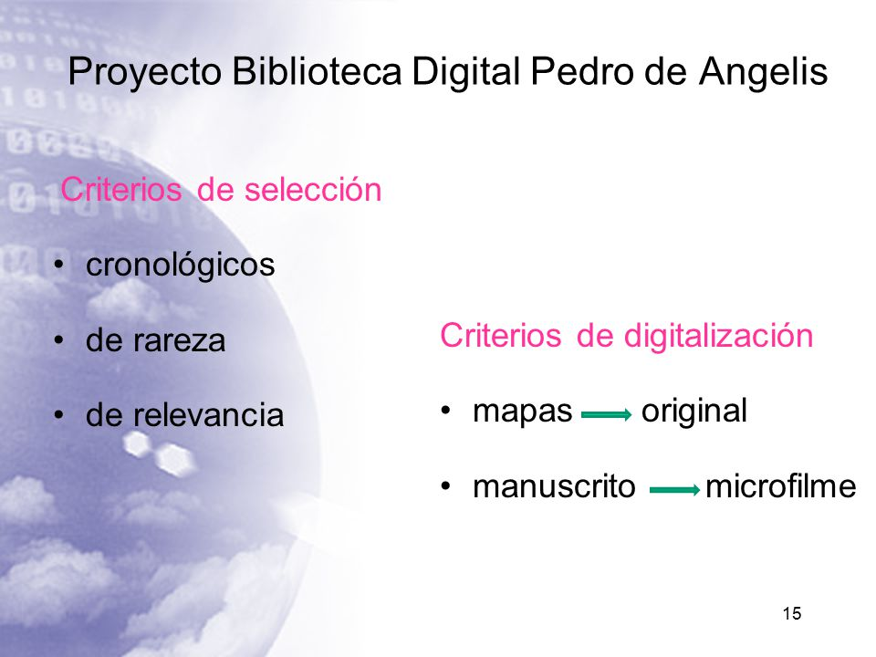 Proyecto Biblioteca Digital Pedro de Angelis Criterios de selección cronológicos de rareza de relevancia 15 Criterios de digitalización mapas original manuscrito microfilme