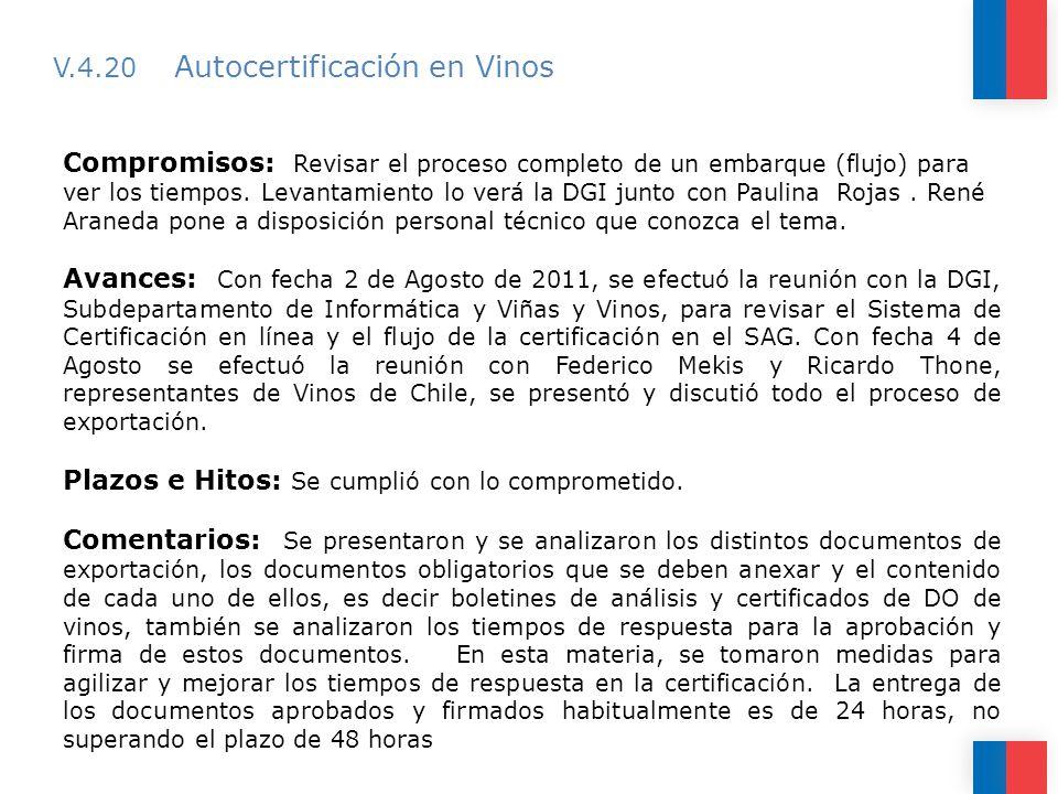 V.4.20 Autocertificación en Vinos Compromisos: Revisar el proceso completo de un embarque (flujo) para ver los tiempos.