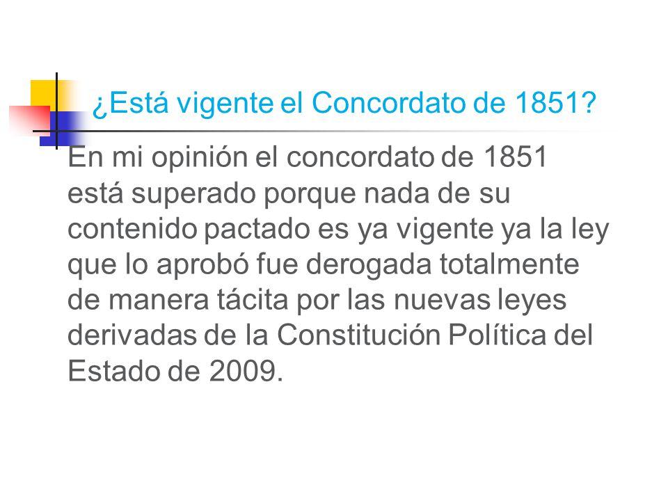 ¿Está vigente el Concordato de 1851.