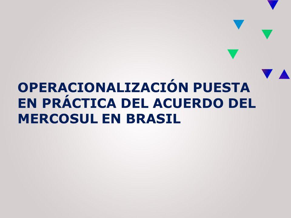 OPERACIONALIZACIÓN PUESTA EN PRÁCTICA DEL ACUERDO DEL MERCOSUL EN BRASIL