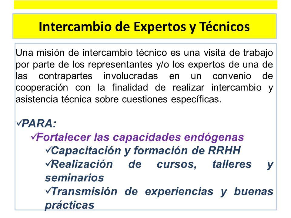 Intercambio de Expertos y Técnicos Una misión de intercambio técnico es una visita de trabajo por parte de los representantes y/o los expertos de una de las contrapartes involucradas en un convenio de cooperación con la finalidad de realizar intercambio y asistencia técnica sobre cuestiones específicas.