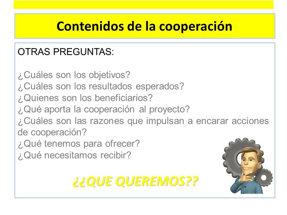 Contenidos de la cooperación OTRAS PREGUNTAS: ¿Cuáles son los objetivos.