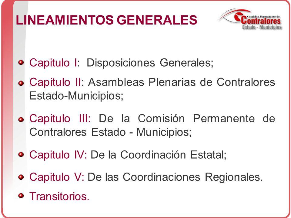Capitulo I: Disposiciones Generales; Capitulo II: Asambleas Plenarias de Contralores Estado-Municipios; Capitulo III: De la Comisión Permanente de Contralores Estado - Municipios; Capitulo IV: De la Coordinación Estatal; Capitulo V: De las Coordinaciones Regionales.