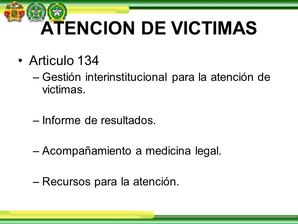 ATENCION DE VICTIMAS Articulo 134 –Gestión interinstitucional para la atención de victimas.