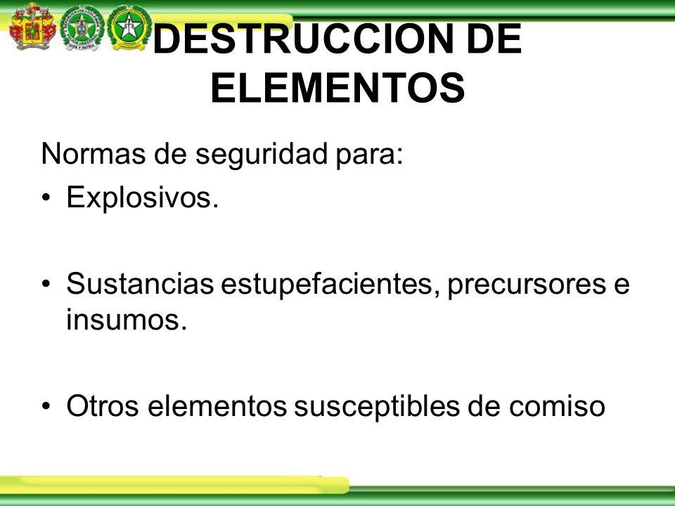 DESTRUCCION DE ELEMENTOS Normas de seguridad para: Explosivos.