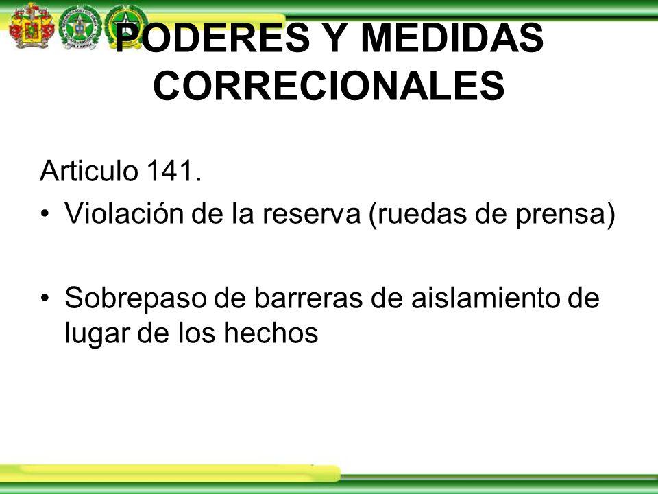 PODERES Y MEDIDAS CORRECIONALES Articulo 141.