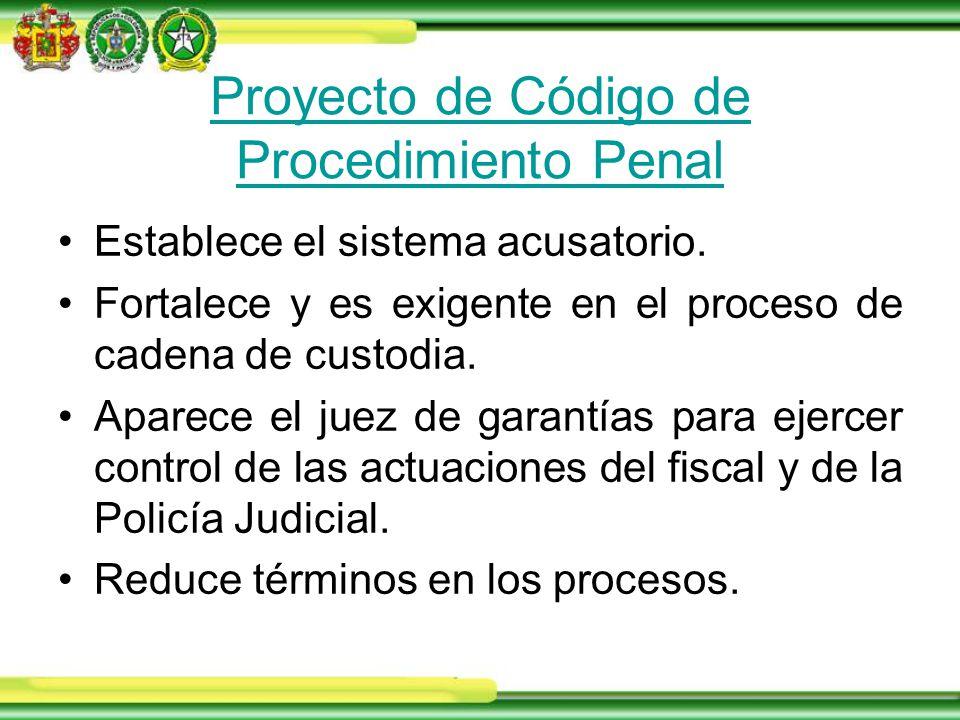 Proyecto de Código de Procedimiento Penal Establece el sistema acusatorio.