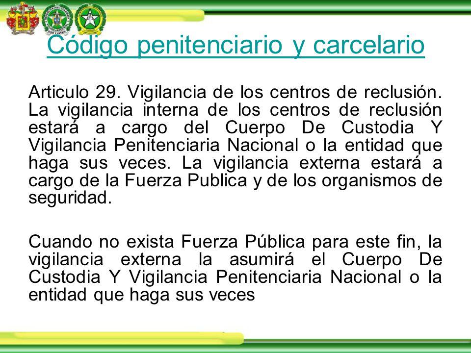 Código penitenciario y carcelario Articulo 29. Vigilancia de los centros de reclusión.