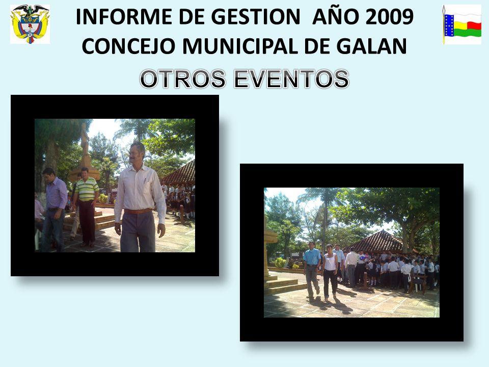 INFORME DE GESTION AÑO 2009 CONCEJO MUNICIPAL DE GALAN