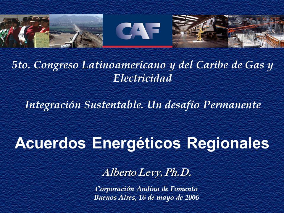 Acuerdos Energéticos Regionales Alberto Levy, Ph.D.