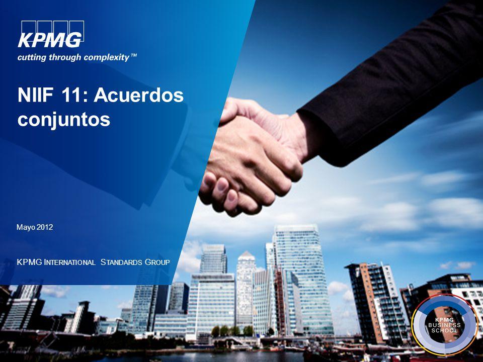 KPMG I NTERNATIONAL S TANDARDS G ROUP NIIF 11: Acuerdos conjuntos Mayo 2012