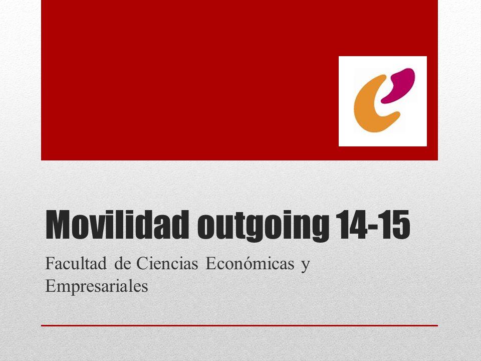 Movilidad outgoing 14-15 Facultad de Ciencias Económicas y Empresariales