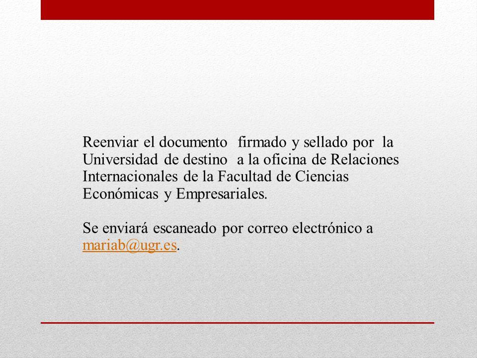 Reenviar el documento firmado y sellado por la Universidad de destino a la oficina de Relaciones Internacionales de la Facultad de Ciencias Económicas y Empresariales.