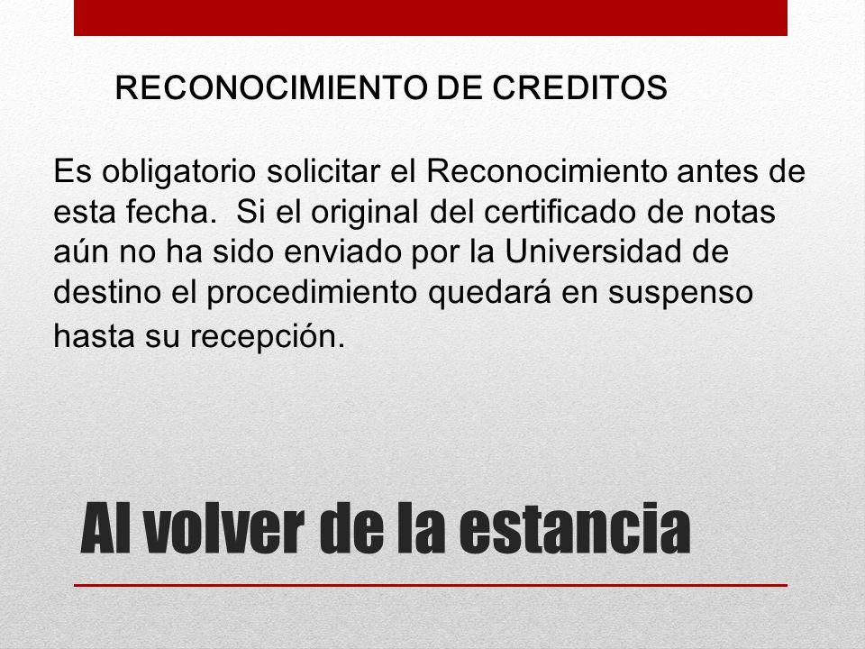 RECONOCIMIENTO DE CREDITOS Es obligatorio solicitar el Reconocimiento antes de esta fecha.
