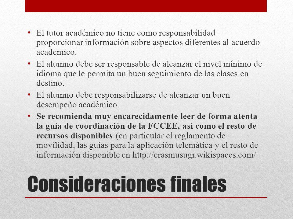 Consideraciones finales El tutor académico no tiene como responsabilidad proporcionar información sobre aspectos diferentes al acuerdo académico.