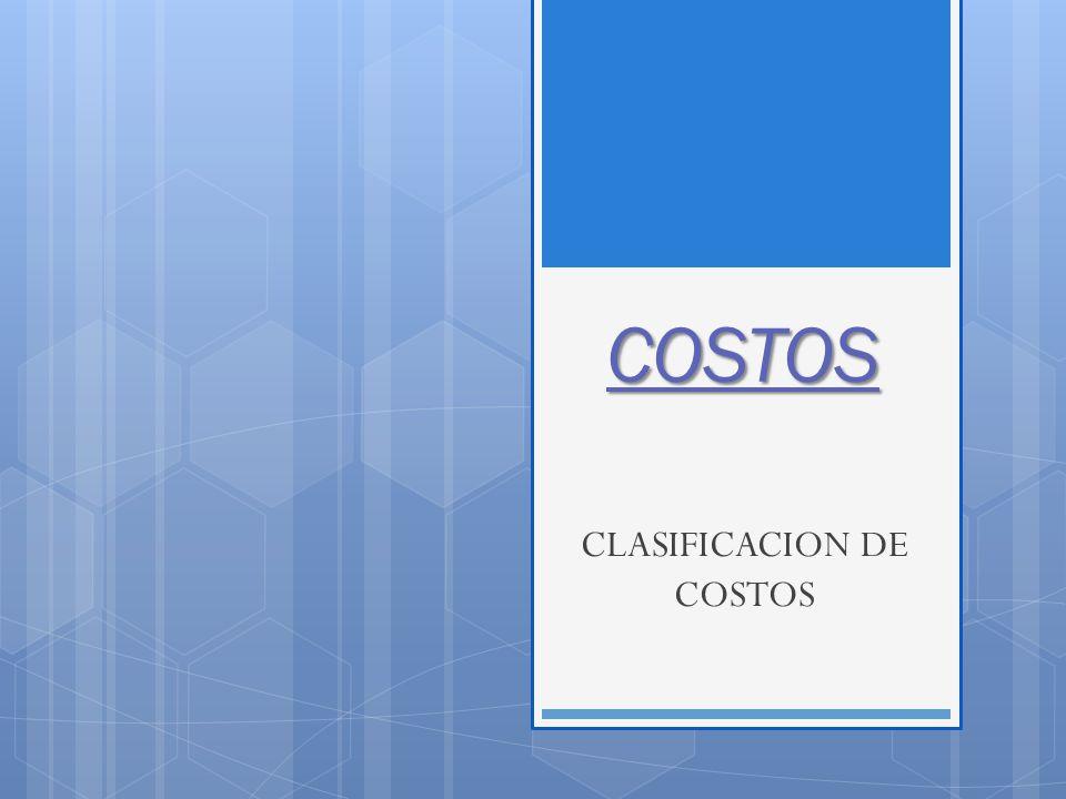 COSTOS CLASIFICACION DE COSTOS