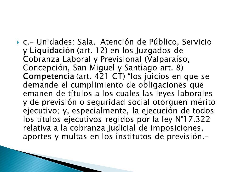  c.- Unidades: Sala, Atención de Público, Servicio y Liquidación (art.