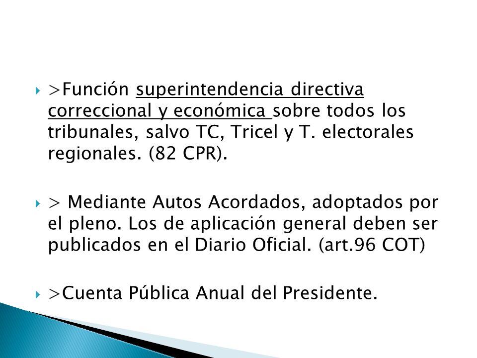  >Función superintendencia directiva correccional y económica sobre todos los tribunales, salvo TC, Tricel y T.