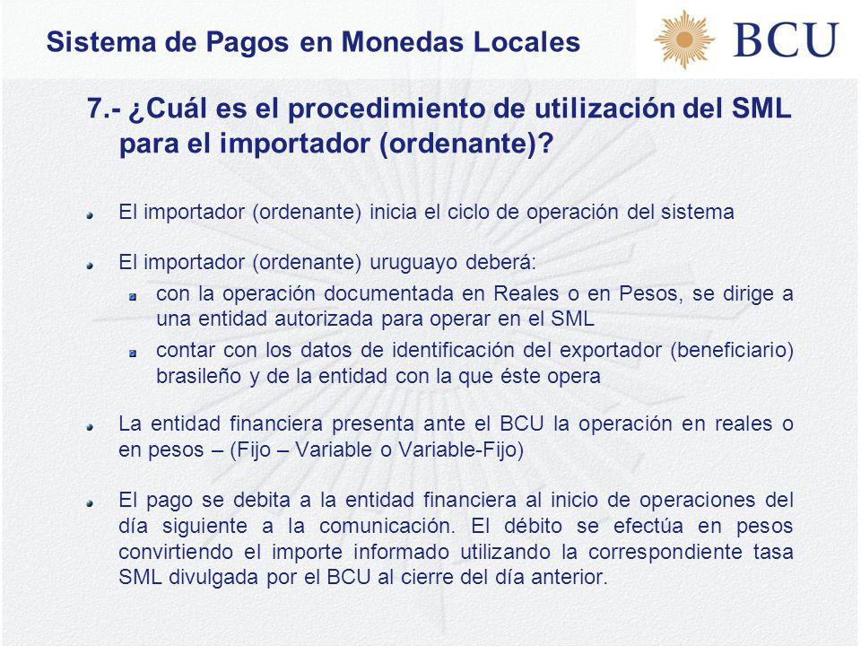 Sistema de Pagos en Monedas Locales 7.- ¿Cuál es el procedimiento de utilización del SML para el importador (ordenante).
