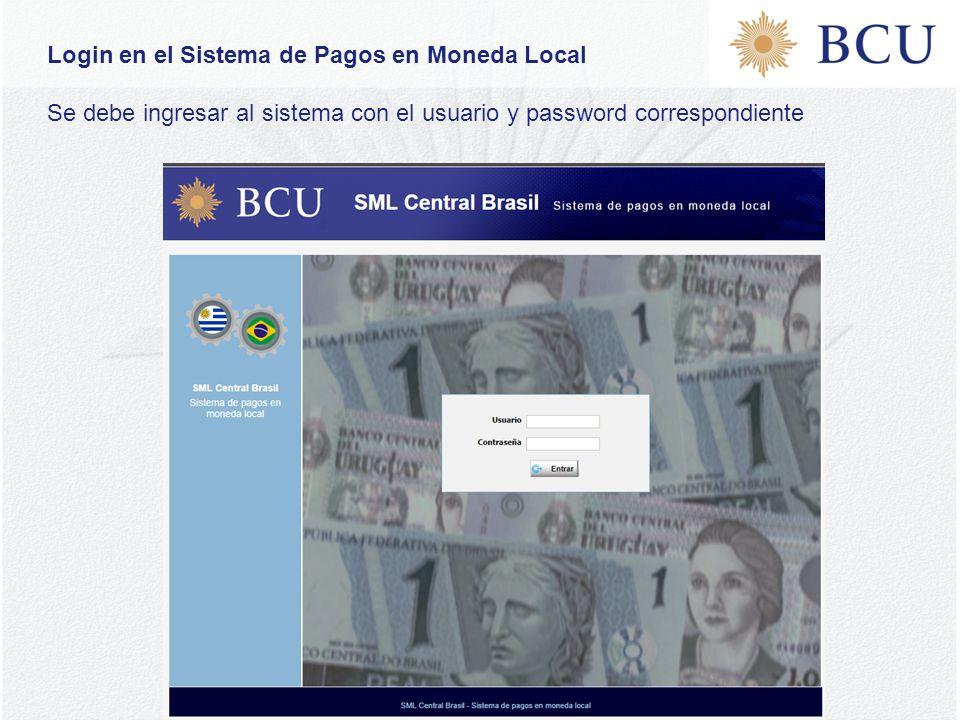 Login en el Sistema de Pagos en Moneda Local Se debe ingresar al sistema con el usuario y password correspondiente